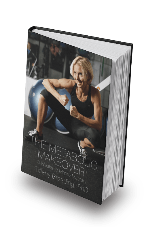 The Metabolic Makeover: 8 Weeks to Macro Mastery Book by Dr. Tiffany Breeding
