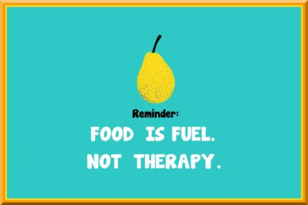 Reminder: Food is fuel, not therapy, with illustration of a pear